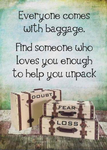 everyone-comes-with-baggage-find-someone-who-loves-you-enough-to-help-you-unpack-quote-1