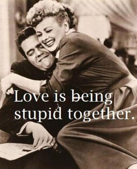 love-is-being-stupid-together-quote-1